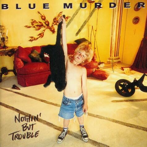 NothinButTroubleBlueMurder