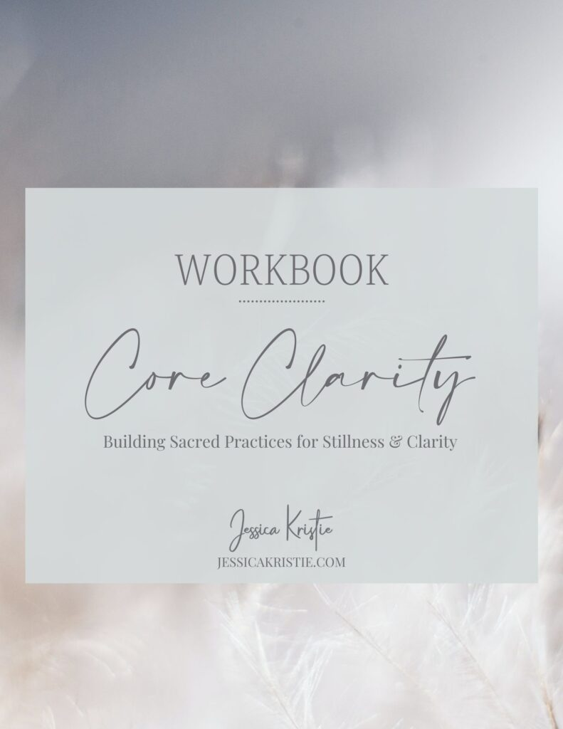 Core Clarity Workbook - Jessica Kristie
